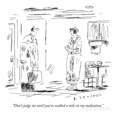 barbara-smaller-don-t-judge-me-until-you-ve-walked-a-mile-on-my-medication-new-yorker-cartoon